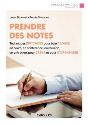 Prendre des notes. Techniques efficaces pour être à l'aise en cours, en conférence, en réunion, en entretien, pour créer et pour s'organiser, 2e édition - Eyrolles - 9782212565324 -