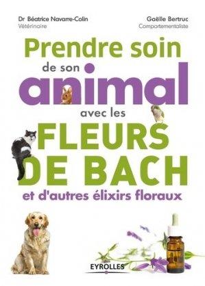 Prendre soin de son animal avec les fleurs de Bach et d'autres elixirs floraux - eyrolles - 9782212569315 -