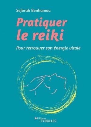 Pratiquer le reiki - eyrolles - 9782212572209 -