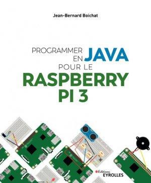 Programmer en Java pour le Raspberry Pi 3 - Eyrolles - 9782212677461 -