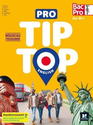 PRO TIP-TOP ENGLISH 1re-Tle Bac Pro - Ed. 2020 - Livre élève - foucher - 9782216158836 -