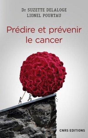 Prédire et prévenir le cancer - cnrs - 9782271089397 -