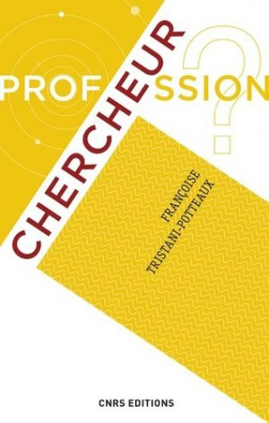 Profession chercheur - cnrs - 9782271116864 -