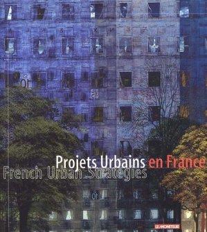 Projets urbains en France : French urban strategies - groupe moniteur - 9782281191554 -