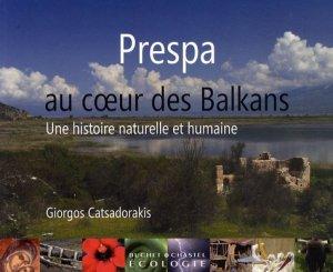 Prespa, au coeur des Balkans - buchet chastel - 9782283023303 -