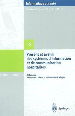 Présent et avenir des systèmes d'information et de communication hospitaliers - springer verlag - 9782287008665 -