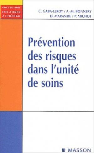 Prévention des risques dans l'unité de soins - elsevier / masson - 9782294002595