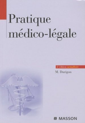 Pratique médico-légale - elsevier / masson - 9782294704420 -