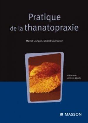 Pratique de la thanatopraxie - elsevier / masson - 9782294710216 -