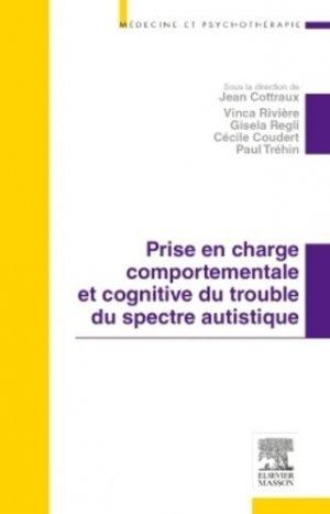 Prise en charge comportementale et cognitive du trouble du spectre autistique - elsevier / masson - 9782294734052 -