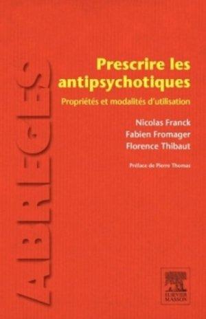 Prescrire les antipsychotiques - elsevier / masson - 9782294746338