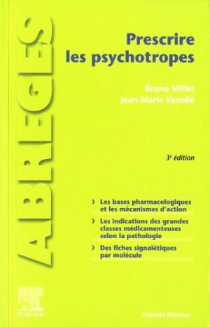 Prescrire les psychotropes - elsevier / masson - 9782294759970 -