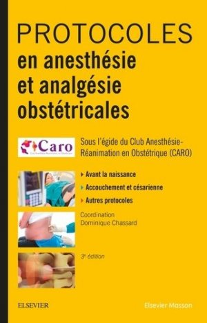 Protocoles en anesthésie et analgésie obstétricales - elsevier / masson - 9782294760112 -