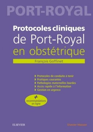 Protocoles cliniques de Port-royal en obstétrique - elsevier / masson - 9782294762611 -
