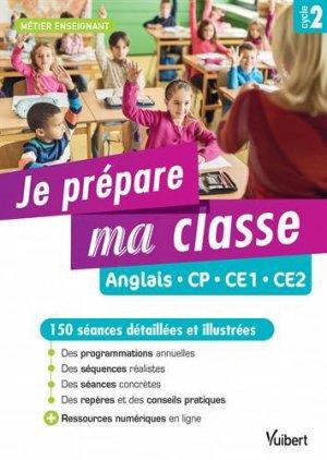 Je prépare ma classe Anglais CP, CE1, CE2 Cycle 2 - Vuibert - 9782311204957 -