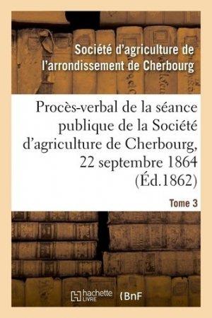 Procès-verbal de la séance publique de la Société d'agriculture de l'arrondissement de Cherbourg - Hachette/BnF - 9782329413723 -