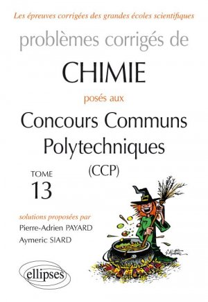 Problèmes corrigés de chimie posés aux concours communs polytechniques (ccp) : 2015-2016 - ellipses - 9782340015432 -