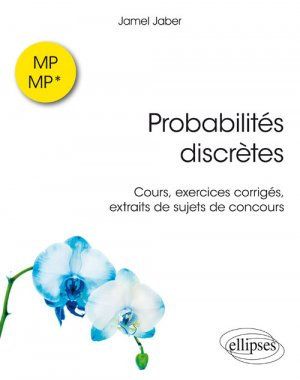 Probabilités discrètes MP-MP* - ellipses - 9782340023802 -