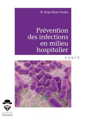 Prévention des infections en milieu hospitalier - societe des ecrivains - 9782342153149 -