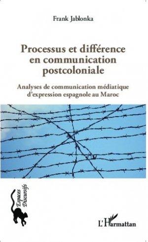 Processus et différence en communication postcoloniale - l'harmattan - 9782343040028 -