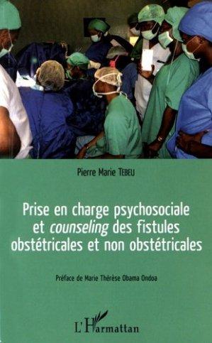 Prise en charge psychosociale et counseling des fistules obstétricales et non obstétricales - l'harmattan - 9782343085470