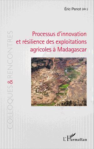 Processus d'innovation et résilience des exploitations agricoles à Madagascar - l'harmattan - 9782343101996 -