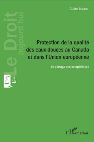 Protection de la qualité des eaux douces au Canada et dans l'Union européenne - l'harmattan - 9782343109749 -