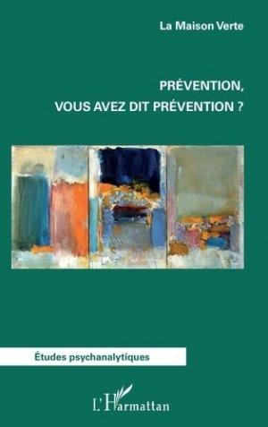 Prévention, vous avez dit prévention ? - l'harmattan - 9782343131856 -