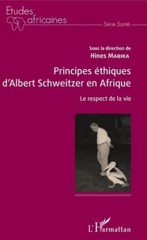 Principes éthiques d'Albert Schweitzer en Afrique. Le respect de la vie - l'harmattan - 9782343143323 - https://fr.calameo.com/read/005370624e5ffd8627086