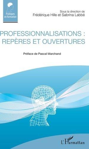 Professionnalisations : repères et ouvertures - l'harmattan - 9782343181523 -