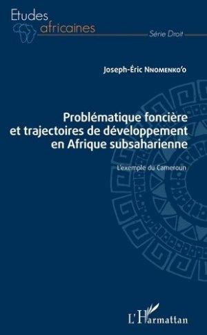 Problématique foncière et trajectoires de développement en Afrique subsaharienne. L'exemple du Cameroun - l'harmattan - 9782343197388 -