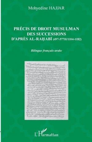Précis de droit musulman des successions d'après Ali al-Rahabi - l'harmattan - 9782343201948 -