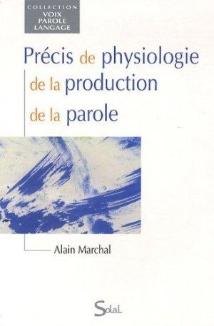 Précis de physiologie de la production de la parole - solal - 9782353271122 -