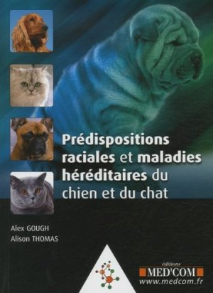 Prédispositions raciales et maladies héréditaires du chien et du chat - med'com - 9782354030292 -