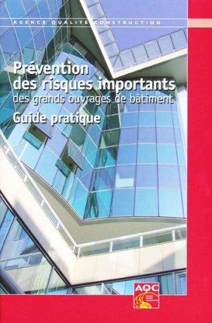 Prévention des risques importants des grands ouvrages de bâtiment - agence qualite construction - 9782354430740 -