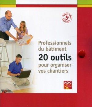 Professionnels du bâtiment : 20 outils pour organiser vos chantiers - agence qualite construction - 9782354432089 -