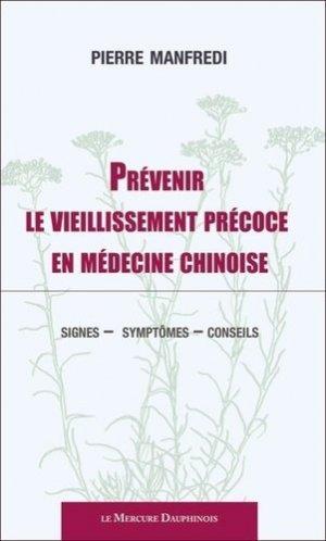 Prévenir le vieillissement précoce en médecine chinoise - le mercure dauphinois - 9782356624802 -