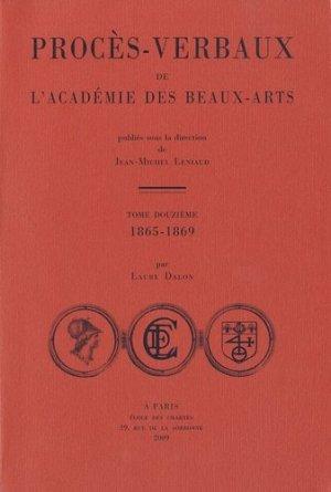 Procès-verbaux de l'Académie des beaux-arts. Tome 12, 1865-1869 - Ecole nationale des chartes - 9782357230071 -