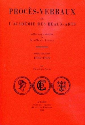 Procès-verbaux de l'Académie des Beaux-Arts. Tome 10, 1855-1859 - Ecole nationale des chartes - 9782357230835 -