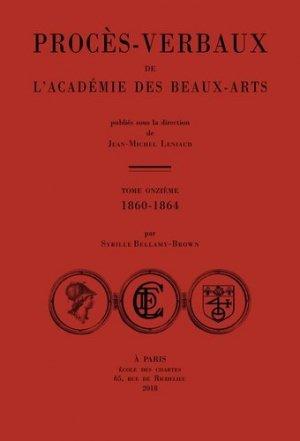 Procès-verbaux de l'Académie des beaux-arts. Tome 11, 1860-1864 - Ecole nationale des chartes - 9782357230965 -