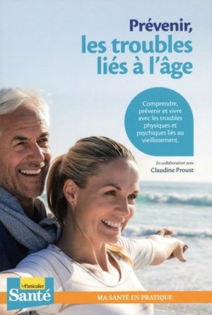 Prévenir les troubles liés à l'âge - Le Particulier - 9782357312715 -