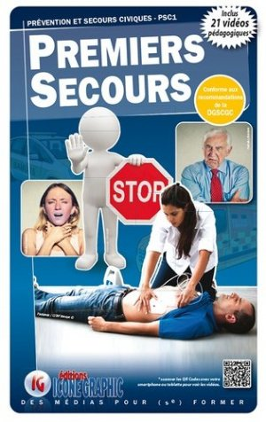 Premiers secours. Prévention et secours civiques PSC1, 3e édition - Icone graphic - 9782357385610 -