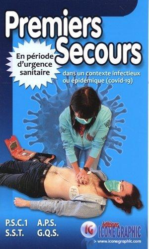 Premiers secours en période d'urgence sanitaire dans un contexte infectieux ou épidémique (covid-19) - Icone graphic - 9782357386280 -