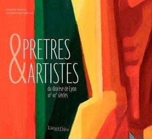 Prêtres et artistes du diocèse de Lyon XXe-XXIe siècles - Lieux Dits - 9782362191886 -