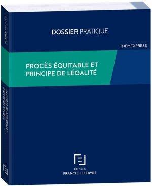 Procès équitable et principe de légalité - Francis Lefebvre - 9782368935767 -