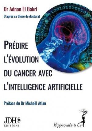 Prédire l'évolution du cancer avec l'intelligence artificielle - JDH éditions - 9782381271316 -
