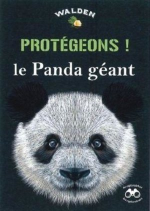Protégeons le panda géant - walden editions - 9782390420750 -