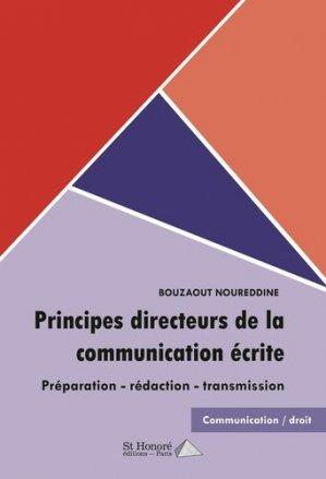 Principes directeurs de la communication écrite. Présentation, rédaction, transmission - Saint Honoré Editions - 9782407015788 -