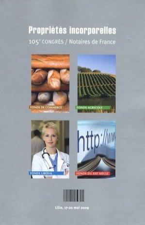Propriétés incorporelles de l'entreprise. 105e congrès notaires de France, Lille 17-20 mai 2009 - lexis nexis (ex litec) - 9782711013500 -