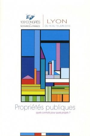 Propriété publique, quels contrats pour quels projets ? 109e congrès des notaires de France - lexis nexis (ex litec) - 9782711017850 -